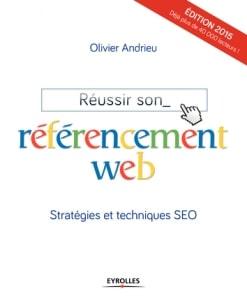 Réussir son référencement web - Olivier Andrieu