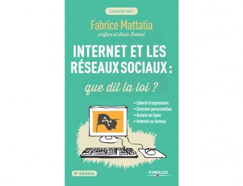 A lire : « Internet et les réseaux sociaux : que dit la loi ? » de Fabrice Mattatia