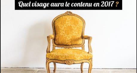 Quel visage aura le contenu en 2017 ?