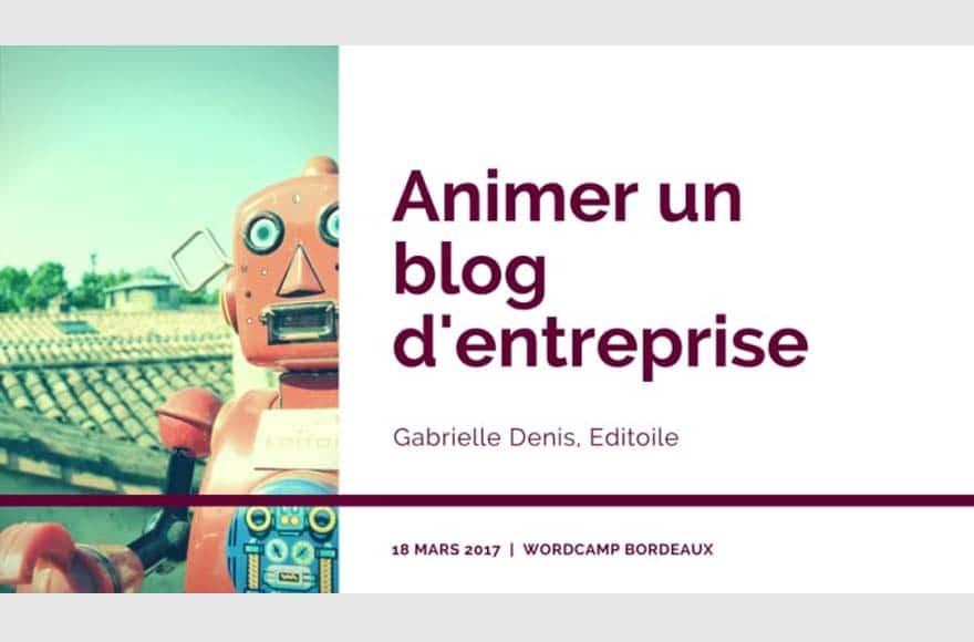"""Conférence """"Animer un blog d'entreprise"""" au WordCamp Bordeaux"""